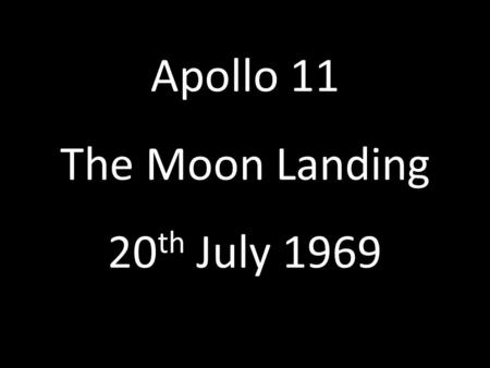 Apollo 11 The Moon Landing 20th July 1969