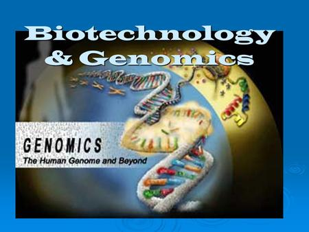 Biotechnology & Genomics. DNA Cloning  Producing identical copies through asexual means.