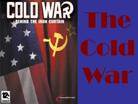 The Cold War. The Allies form the United Nations A. United Nations (UN) has 2 parts 1. General Assembly Purpose: Countries talk about the issues Each.