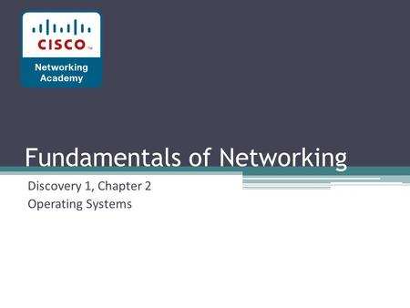 Fundamentals of Networking Discovery 1, Chapter 2 Operating Systems.