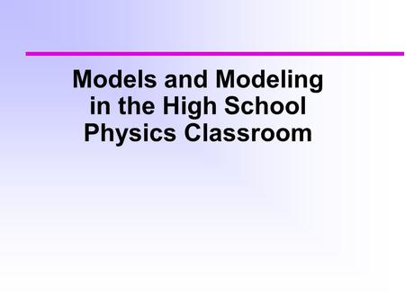 Models and Modeling in the High School Physics Classroom.