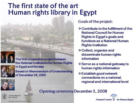 National Council for Human Rights The first state of the art Human rights library in Egypt The first state of the art Human rights library in Egypt The.