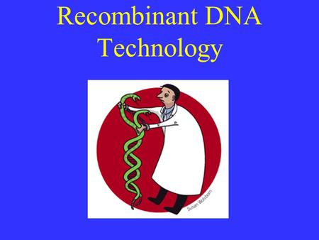 Recombinant DNA Technology. Further Historical Perspective Geneticists have known for a long time how to isolate DNA from cells. Geneticists have known.