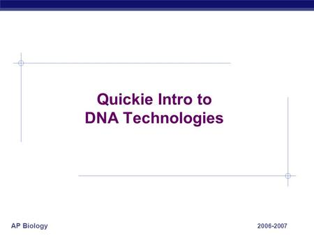 Quickie Intro to DNA Technologies