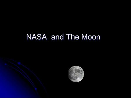 NASA and The Moon. What Does NASA Do? NASA's mission is to pioneer the future in space exploration, scientific discovery and aeronautics research. To.