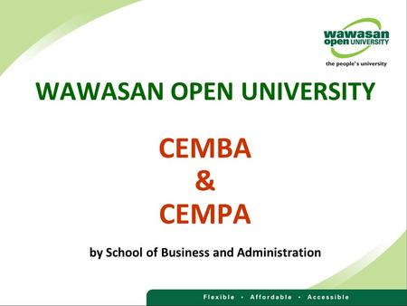WAWASAN OPEN UNIVERSITY CEMBA & CEMPA by School of Business and Administration.