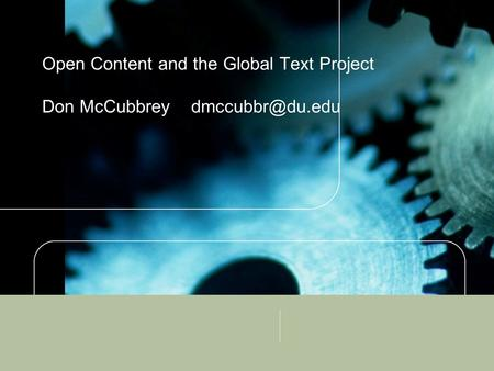 Open Content and the Global Text Project Don McCubbrey