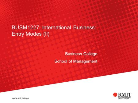 BUSM1227: International Business: Entry Modes (II)