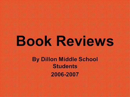Book Reviews By Dillon Middle School Students 2006-2007.