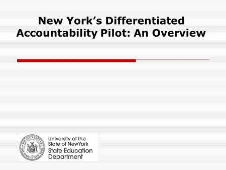 New York's Differentiated Accountability Pilot: An Overview.