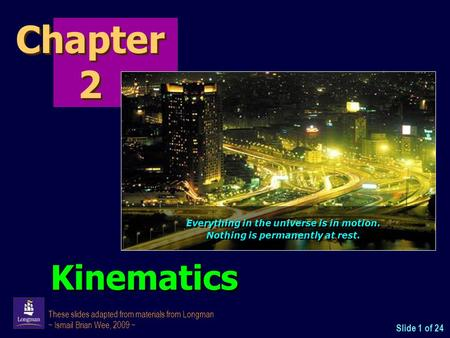 Chapter 2 Kinematics Slide 1 of 24