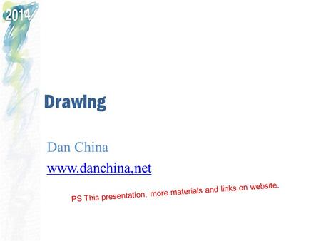 PS Drawing Dan China www.danchina,net PS This presentation, more materials and links on website.