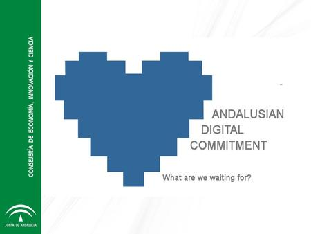 The Andalusian Digital Commitment project aims to mobilise citizens towards their integration into the knowledge and information society by incorporating.