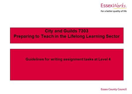 City and Guilds 7303 Preparing to Teach in the Lifelong Learning Sector Guidelines for writing assignment tasks at Level 4.