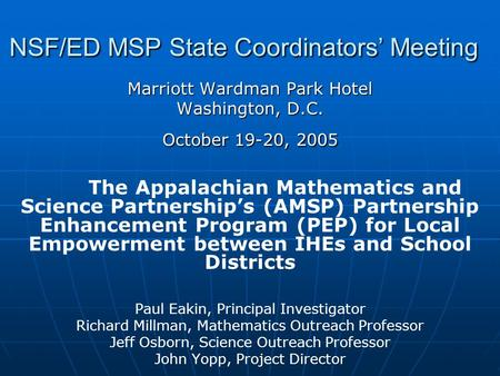 NSF/ED MSP State Coordinators' Meeting Marriott Wardman Park Hotel Washington, D.C. October 19-20, 2005 The Appalachian Mathematics and Science Partnership's.