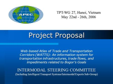 Project Proposal Web-based Atlas of Trade and Transportation Corridors (WATTS): An information system for transportation infrastructures, trade flows,