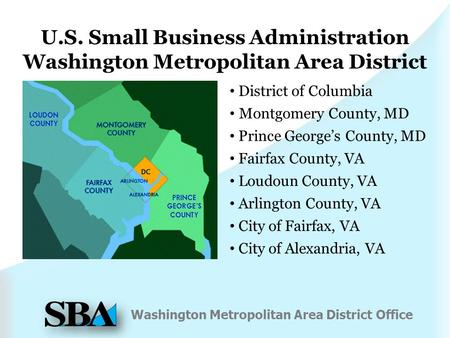 Washington Metropolitan Area District Office District of Columbia Montgomery County, MD Prince George's County, MD Fairfax County, VA Loudoun County, VA.
