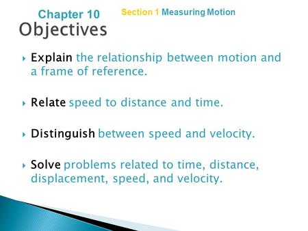 Chapter 10 Section 1 Measuring Motion Objectives