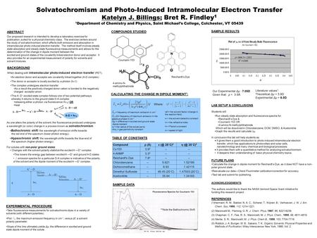 Solvatochromism and Photo-Induced Intramolecular Electron Transfer Katelyn J. Billings; Bret R. Findley 1 1 Department of Chemistry and Physics, Saint.
