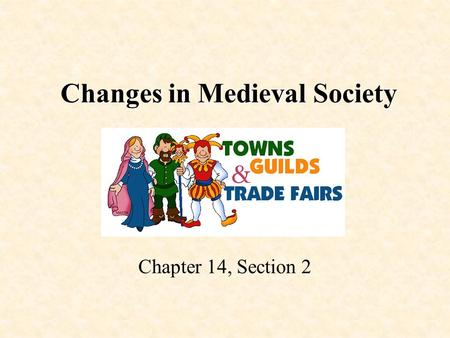 Changes in Medieval Society