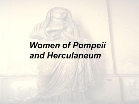 Women of Pompeii and Herculaneum