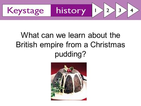 What can we learn about the British empire from a Christmas pudding?