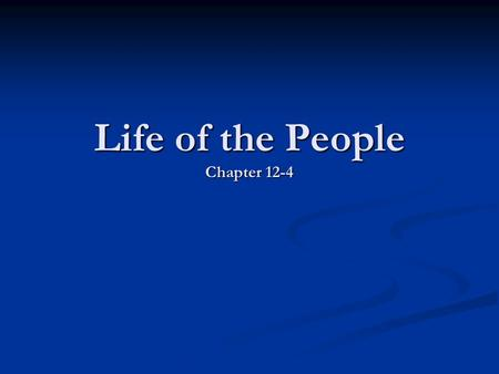 Life of the People Chapter 12-4. Marriage Most important consideration: Economics Most important consideration: Economics Marriages were arranged by parents.