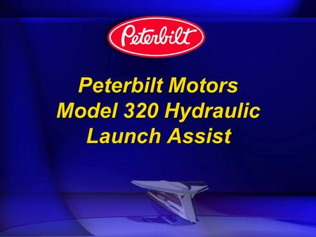 Peterbilt Motors Model 320 Hydraulic Launch Assist