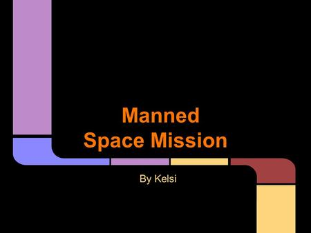 Manned Space Mission By Kelsi. PROS The USA people still get to go into space and learning about space by using russians flights Private rockets and capsules.