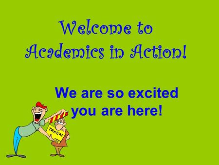 Welcome to Academics in Action! We are so excited you are here!