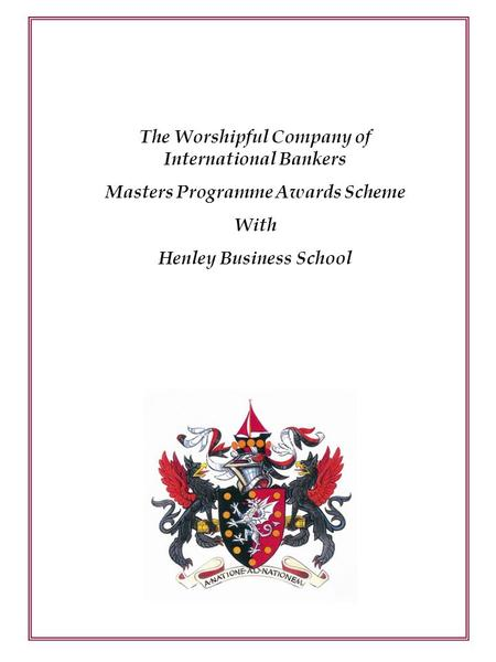 The Worshipful Company of International Bankers Masters Programme Awards Scheme With Henley Business School.