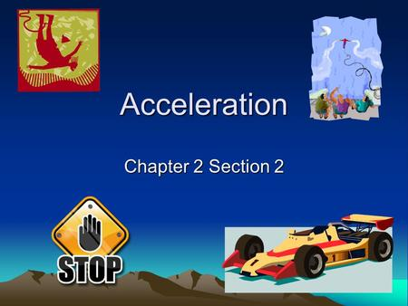 Acceleration Chapter 2 Section 2.