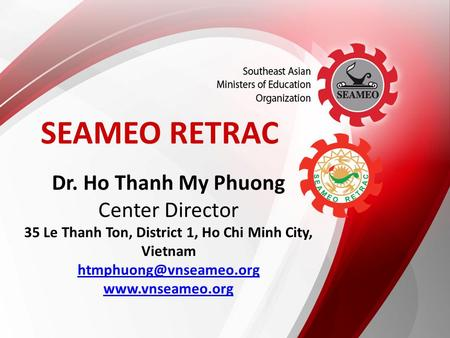Dr. Ho Thanh My Phuong Center Director 35 Le Thanh Ton, District 1, Ho Chi Minh City, Vietnam