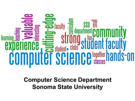 Computer Science Department Sonoma State University.