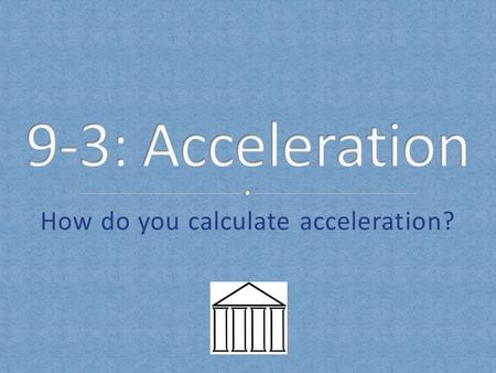 How do you calculate acceleration?