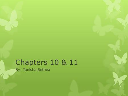 "Chapters 10 & 11 By: Tanisha Bethea. Chapter 10: Keeping the Madness Out  ""Several measures help ensure that animal prion diseases do not contaminiate."