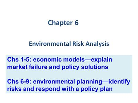 Environmental Risk Analysis Chapter 6. 1. Overview of Risk Risk is the ________ of something ____ happening Dealing with risk involves two tasks: – Identifying.