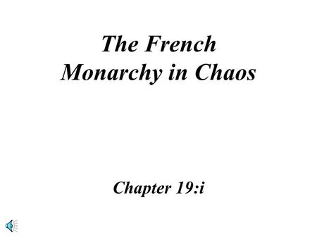 The French Monarchy in Chaos Chapter 19:i Louis XIV.