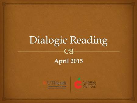 April 2015.   Dialogic Reading is an interactive shared picture book reading practice designed to enhance children's language and literacy skills (What.