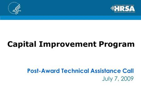 Capital Improvement Program Post-Award Technical Assistance Call July 7, 2009.