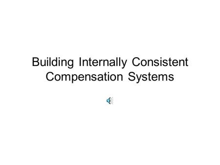 Building Internally Consistent Compensation Systems