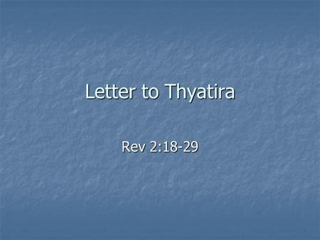 Letter to Thyatira Rev 2:18-29. Seven Churches of Revelation: Thyatira.