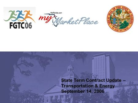 State Term Contract Update – Transportation & Energy September 14, 2006.