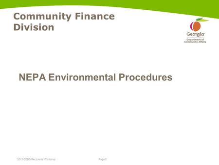 Page 0 2013 CDBG Recipients' Workshop Community Finance Division NEPA Environmental Procedures.