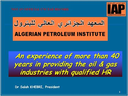 1 An experience of more than 40 years in providing the oil & gas industries with qualified HR An experience of more than 40 years in providing the oil.
