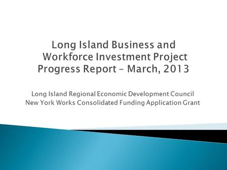 Long Island Regional Economic Development Council New York Works Consolidated Funding Application Grant.