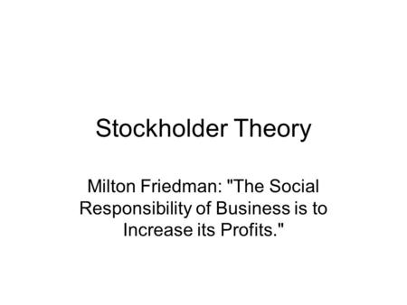 The social responsibility of business is to increase its profits essay