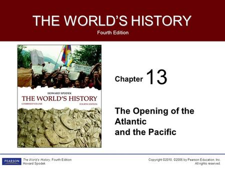 The Opening of the Atlantic and the Pacific