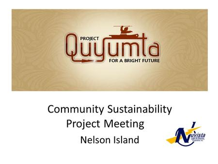 Quyumta Community Sustainability Project Meeting Nelson Island.