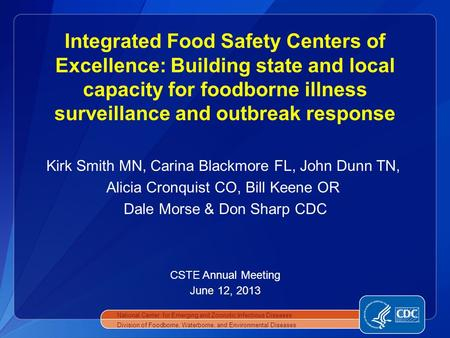 Kirk Smith MN, Carina Blackmore FL, John Dunn TN, Alicia Cronquist CO, Bill Keene OR Dale Morse & Don Sharp CDC CSTE Annual Meeting June 12, 2013 National.